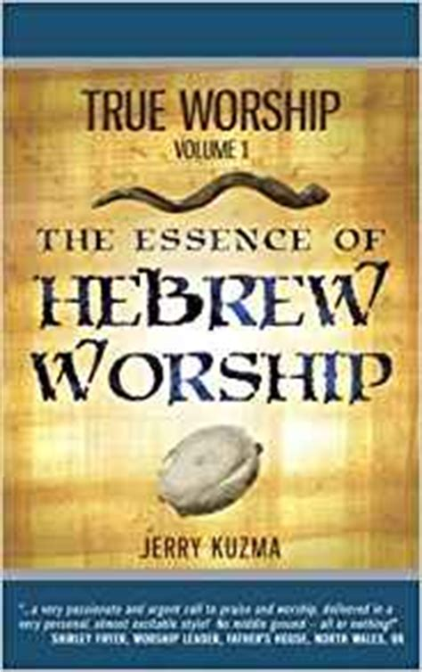 essence alta volume 2 books true worship vol 1 the essence of hebrew worship free