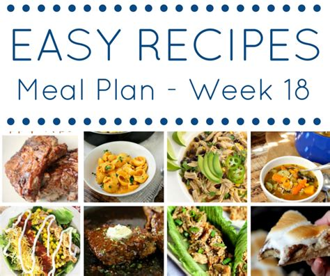 easy dishes for dinner easy dinner recipes meal plan week 18 my suburban kitchen