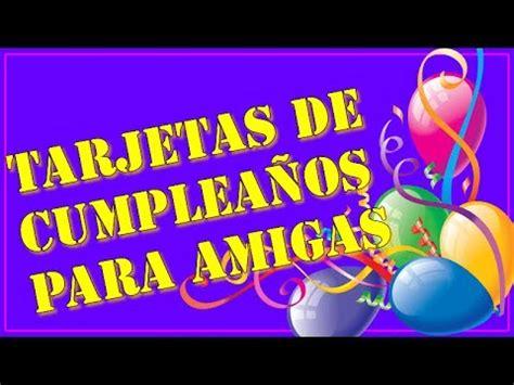 imagenes locas de cumpleaños para una amiga tarjetas de cumplea 241 os para amigas youtube