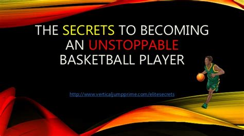 Becoming Unstoppable the secrets to becoming an unstoppable basketball player