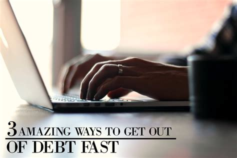 10 Ways To Get Out Of A Date by 3 Amazing Ways To Get Out Of Debt Quickly