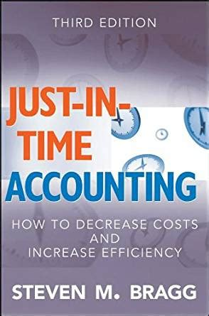 Amazon Com Just In Time Accounting How To Decrease Costs