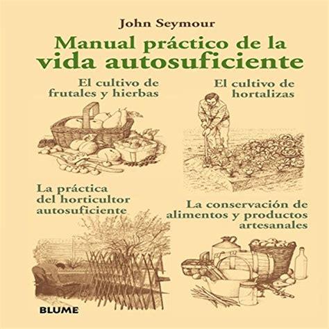 leer libro manual pr 225 ctico de la vida autosuficiente descargar libroslandia