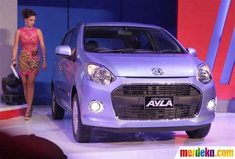 Tv Mobil Ayla Murah foto astra luncurkan mobil murah agya dan ayla merdeka