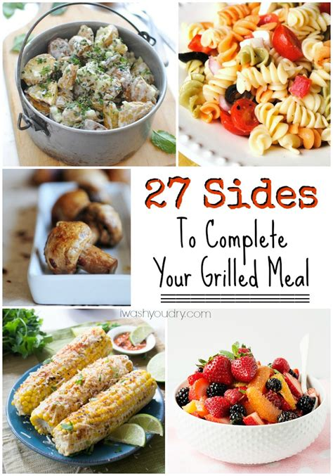 27 sides to complete your grilled meal i wash you dry