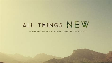 Things Become New Again by All Things Become New When You Are Born Again In