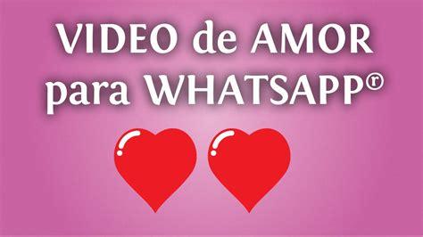 imagenes de amor en ingles para enviar por wasap video de amor para tu whatsapp un mensaje rom 225 ntico para