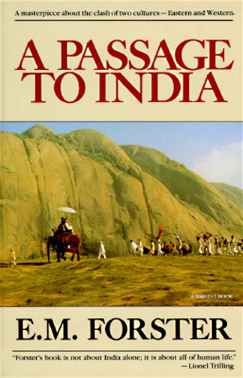 a passage to india a passage to india by e m forster 1924 not even past