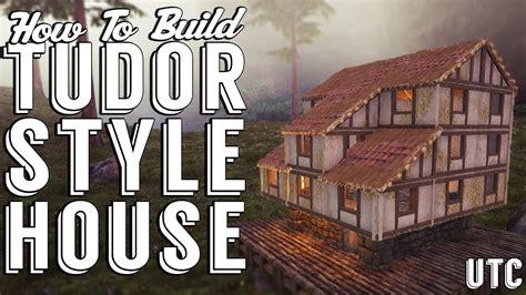 Tutor Style House ark tudor house ark build guide medieval house