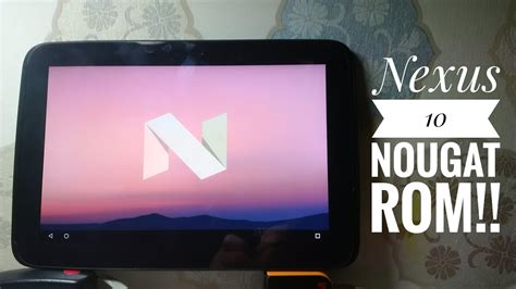 asus nexus 7 nougat android 7 0 nougat on nexus 10 nexus rom review