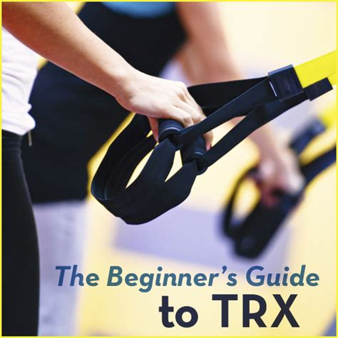 the beginner s guide to trx get healthy u