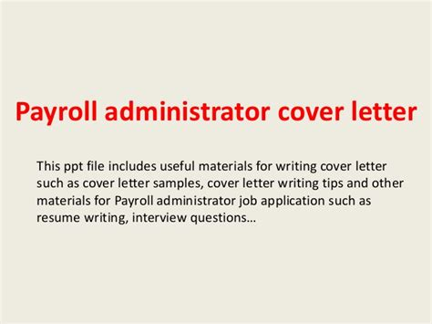 Payroll Administrator Cover Letter by Payroll Administrator Cover Letter