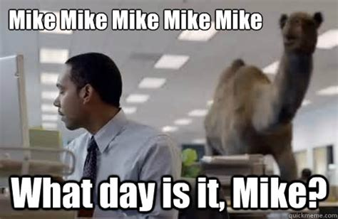 Mike Meme - hump day meme mike the random vibez