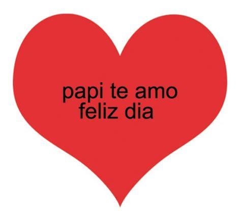 imagenes que diga feliz dia papa lindas tarjetas de te amo pap 225 para regalar este d 237 a del