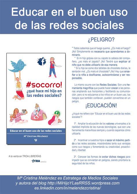 libro el buen uso de libro socorro 191 qu 233 hace mi hijo en las redes sociales educar en el buen uso de las redes