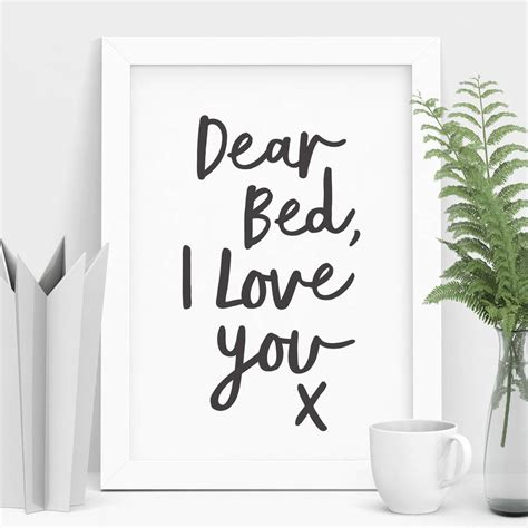 dear bed i love you x typography print by the motivated