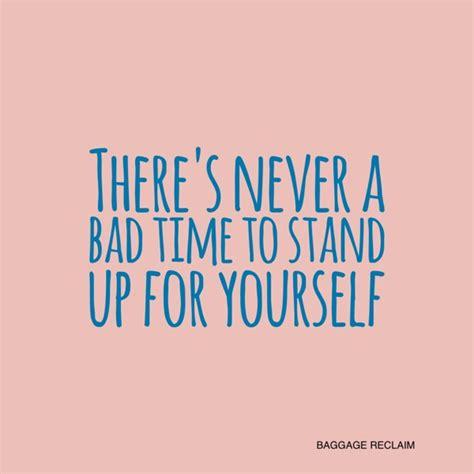 stand up for yourself stand up for yourself www imgkid com the image kid has it