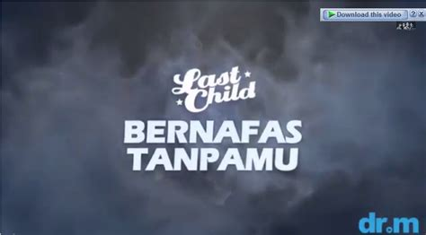 tutorial last child bernafas tanpa mu lirik lyrics lagu last child bernafas tanpamu single
