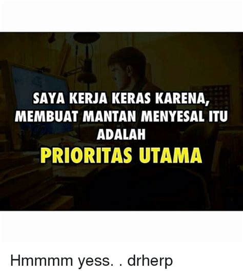 Membuat Mantan Menyesal Adalah Prioritas Utama | funny yess memes of 2017 on sizzle my dream cars