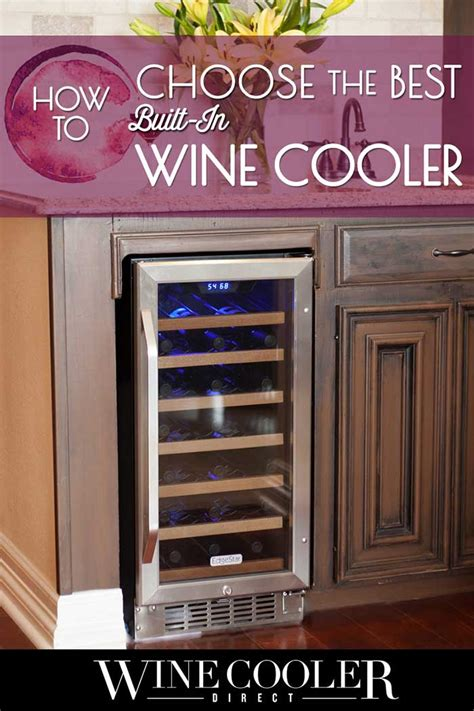 best wine coolers how to choose the best built in wine cooler buyer s guide