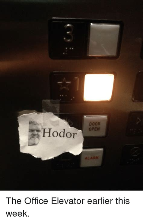 I Mentioned Earlier In The Week That I Would Write by Hodor Door Open Alarm The Office Elevator Earlier This