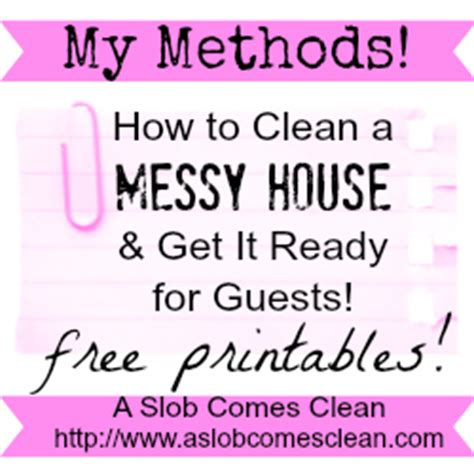 how to clean a messy house step by step how to clean a messy house and get it ready for guests with a printable