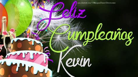 imagenes de cumpleaños kevin kevin felicitaciones de cumplea 241 os