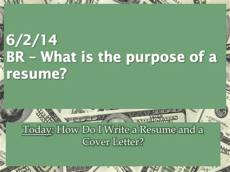 What Is The Purpose Of A Resume by Ppt 6 2 14 Br What Is The Purpose Of A Resume