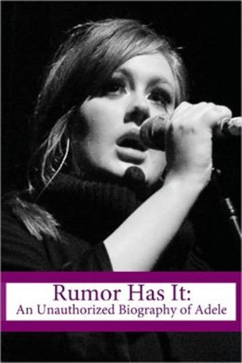 adele biography amazon rumor has it an unauthorized biography of adele by minute