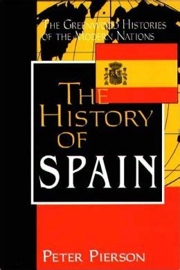 a history of spain books history of spain by pierson 9781567508864 nook