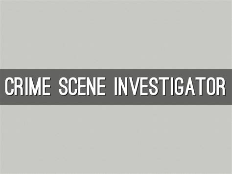 Crime Investigator Requirements by Crime Investigator By Bethany Clifft