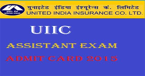 united india insurance uiic starts uiic assistant admit card 2015 on