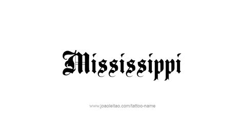 tattoos of mississippi designs mississippi usa state name designs tattoos with names