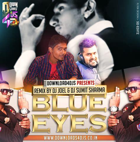 blue eyes mp3 dj remix song download blue eyes remix dj joel dj sumit sharma