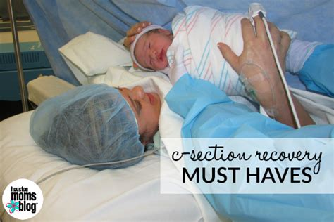 2nd c section recovery c section recovery must haves houston moms blog