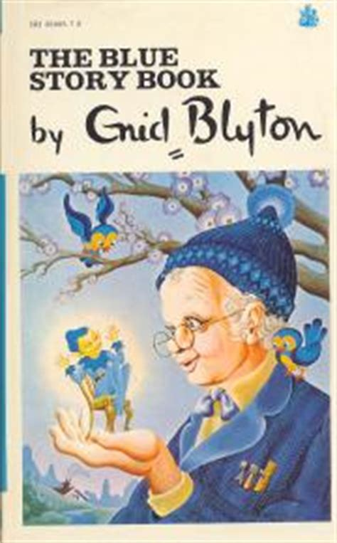 blue story the blue story book by enid blyton