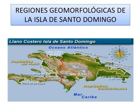 la isla y los 842330681x regiones geomorfol 243 gicas de la isla de santo domingo