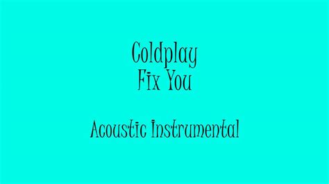 coldplay fix you instrumental free mp3 download coldplay fix you acoustic instrumental karaoke youtube