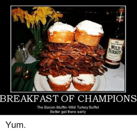 Funny Breakfast Memes - wild turkeh breakfast of chions the bacon muffin wild