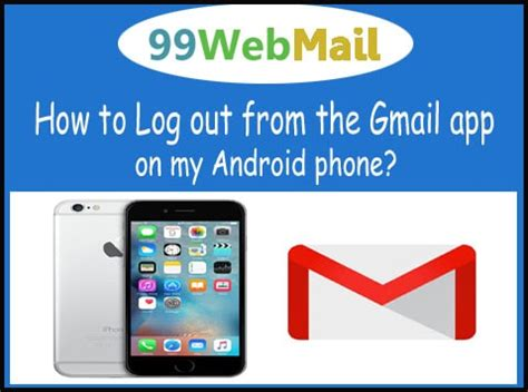 how to logout of gmail on android how to log out from the gmail app on my android phone 99 web mail