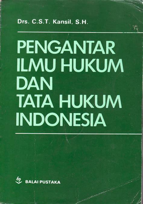 Buku Hukum Pengantar Sistem Hukum Di Indonesia Titon Slamet Kurnia pengantar ilmu hukum dan tata hukum indonesia studi hukum