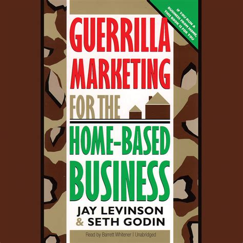Home Based Business Makemoneyinlife Guerrilla Marketing For The Home Based Business