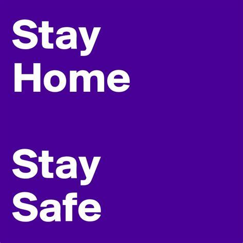 stay safe images super stay safe images