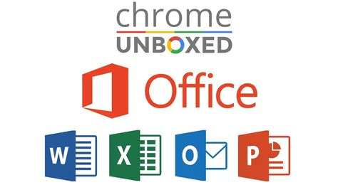 chrome unboxed microsoft office is currently available for all