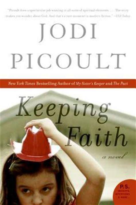 Jodi Picoults New Book A Sneak Peek by Keeping Faith By Jodi Picoult Reviews Discussion