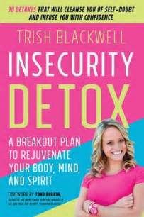 Top Detox Books by Insecurity Detox Book By Trish Blackwell Todd Durkin