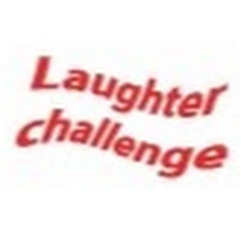 laughter challenge laughter challenge