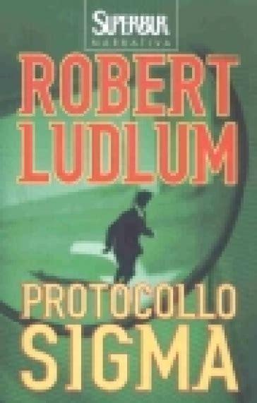 Novel The Sigma Protocol Kode Sigma Robert Ludlum protocollo sigma robert ludlum libro mondadori store