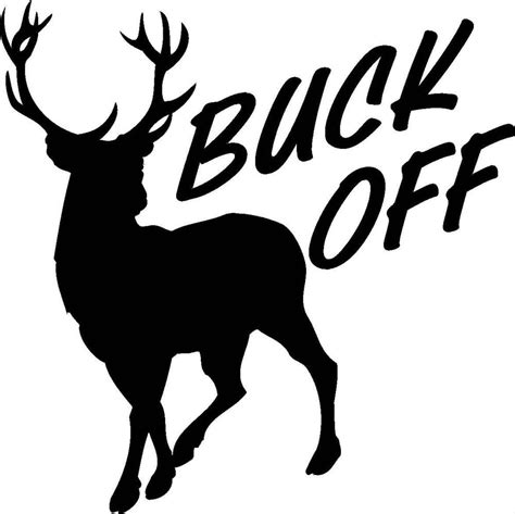 Auto Decals Hunting by Buck Off Decal Funny Hunting Auto Window Graphic Funny