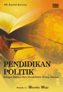 Buku Mengenal Teori Teori Politik pendidikan politik pengkaderan atau pencarian ilmu oleh